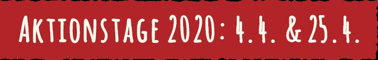 Aktionstage 2020 - 4.4. und 25.4.